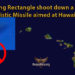 Did a Flying Rectangle shoot down a Nuclear Ballistic Missile aimed at Hawaii?
