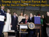 Trump signs Space Force Act – Stage Set for Secret Space Program Disclosure